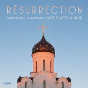 Résurrection - Choer Moniales Du Monastère Sainte-Élisabeth de Minsk