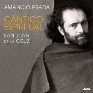 Cantico Espiritual, San Juan de la Cruz - Amancio Prada