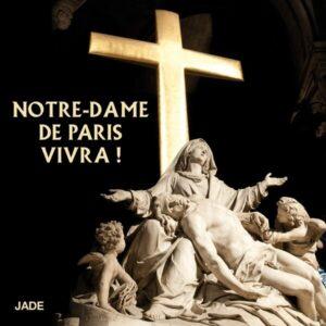 Notre Dame De Paris Vivra!