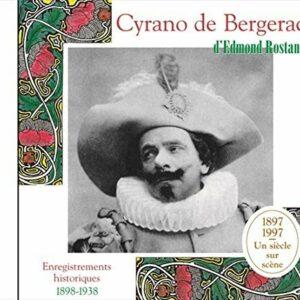 Cyrano De Bergerac (Enregistrements Historiques 1897-1997) - Edmond Rostand