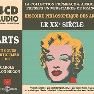 Histoire des Arts, le XXième Siecle - Carole Talon-Hugon