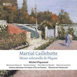 Martial Caillebotte: Messe solennelle de Pâques - Michel Piquemal