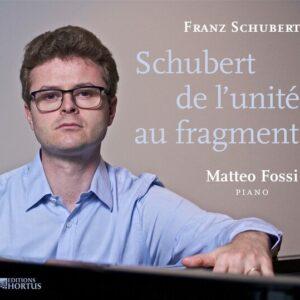 Schubert de L'unité au Fragment - Matteo Fossi