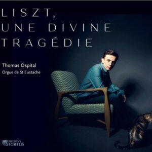 Liszt, une Divine Tragédie - Thomas Ospital
