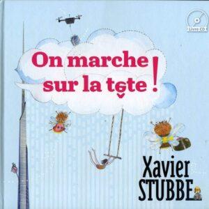 On Marche Sur La Tête (Livre + CD) (Vinyl) - Xavier Stubbe