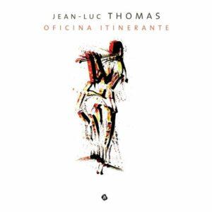 Officina Itinerante - Jean-Luc Thomas