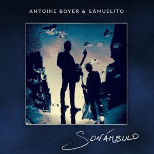 Sonambulo - Antoine Boyer & Samuelito