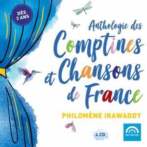 Anthologie des comptines et chansons de France - Philomene Irawaddy