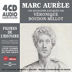 Marc Aurèle, Une Biographie Expliquée - Veronique Boudon-Millot