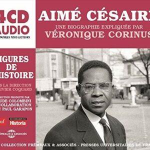 Aimé Césaire: Une Biographie Expliquée - Veronique Corinus