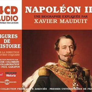 Napoleon III, Une Biographie Expliquée - Xavier Mauduit