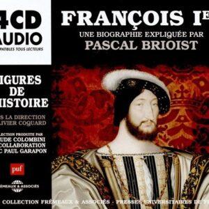 """Francois Ier, Une Biographie Expliqué"""" - Pascal Brioist"""