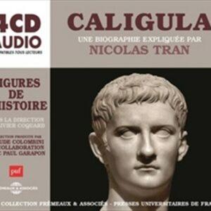 Caligula, Une Biographie Expliquée - Nicolas Tran