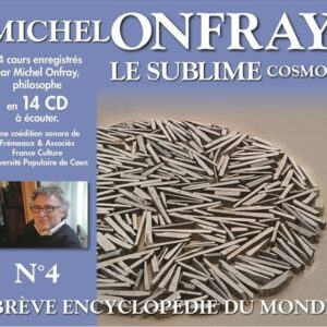 Brève Encyclopedie Du Monde Vol.4: Le Sublime Cosmos - Michel Onfray