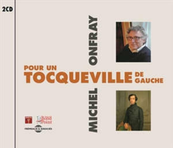 Pour Un Tocqueville De Gauche - Michel Onfray