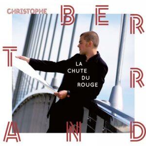 Christophe Bertrand : La Chute du Rouge.