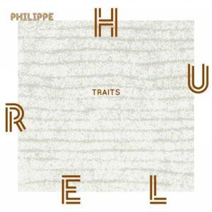 Philippe Hurel : Cycle Traits. Chauvin, Descharmes, Greffin-Klein, Contet, Deroyer.