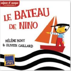 Olivier Caillard: Le Bateau De Nino - Hélène Bohy