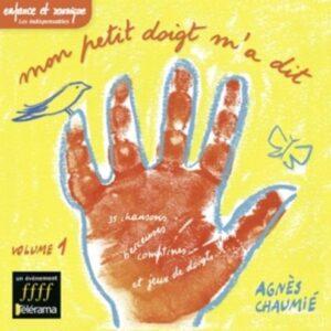 Mon Petit Doigt M'a Dit / Vol.1 - Agnès Chaumie