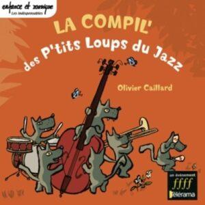 La Compilation - Les P'tits Loups Du Jazz