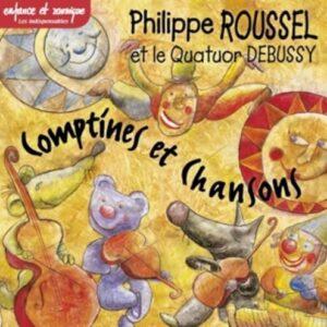 Comptines Et Chansons - Philippe Roussel & Le Quatuor Debussy