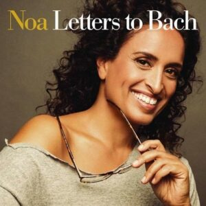 Letters To Bach - Noa