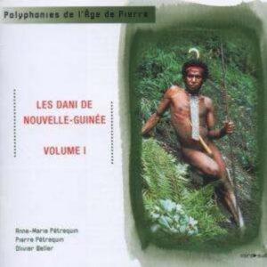 Polyphonies De L'Age De Pierre Vol.I - Les Dani De Nouvelle Guinée