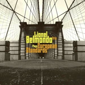 European Standards - Lionel Belmondo Trio