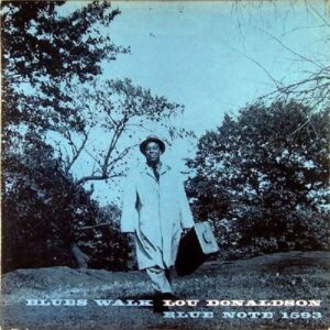 Blue Walk - Lou Donaldson
