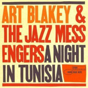 A Night In Tunisia - Art Blakey & The Jazz Messengers