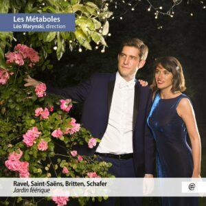Ravel / Saint-Saëns / Britten / Schafer: Jardin Féérique - Les Métaboles
