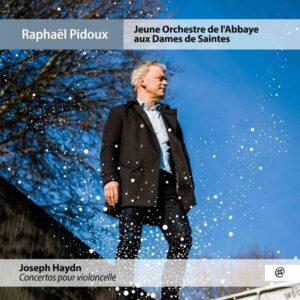 Joseph Haydn: Concertos Pour Violoncelle - Raphael Pidoux