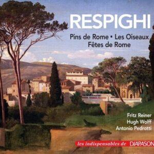 Ottorino Respighi : Pins de Rome - Les Oiseaux - Fêtes de Rome. Reiner, Wolff, Pedrotti.