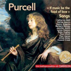 Purcell : If music be the food of love, mélodies. Bott, Gauvin, Argenta, Bonney, Smith, Dawson, Hughes, Elliott, Agnew, Deller, Crook.