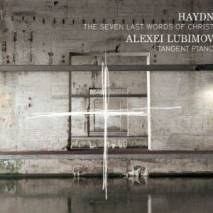 Haydn: The Seven Last Words Of Christ - Alexei Lubimov