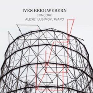 Ives / Berg / Webern: Concord - Alexei Lubimov