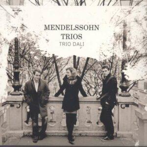 Mendelssohn: Piano Trios - Trio Dali