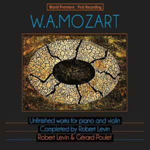Mozart: Unfinished Works For Piano And Violin - Robert Levin & Gerard Poulet