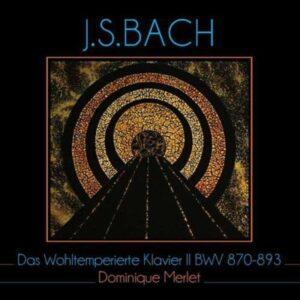 Bach: Das Wohltemperierte Klavier II - Dominique Merlet