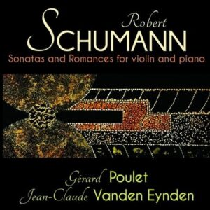 Schumann: Sonatas And Romances For Violin & Piano - Gerard Poulet
