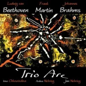 Beethoven / Martin / Brahms: Piano Trios - Trio Arc