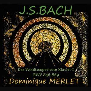 Bach: Das Wohltemperierte Klavier I - Dominique Merlet