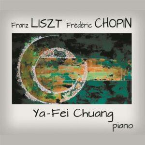 Chopin / Liszt - Chuang Ya-Fei