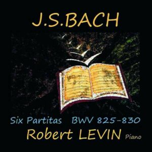 Bach: Six Partitas BWV 825-830 - Robert Levin