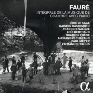 Faure, Gabriel: Integrale De La Musique De Chambre