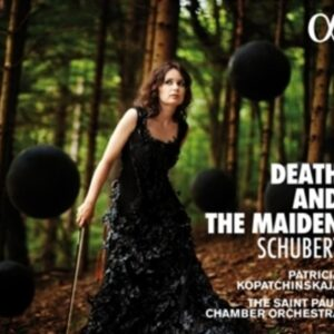 Franz Schubert: Death And The Maiden - Patricia Kopatchinskaja