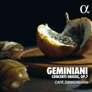 Geminiani: Concerti Grossi Op.7 - Cafe Zimmermann