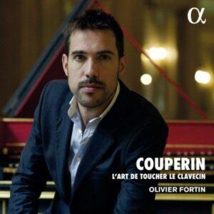 François Couperin: L'Art De Toucher Le Clavecin - Olivier Fortin