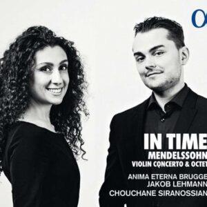 Mendelssohn: In Time, Violin Concerto - Chouchane Siranossian