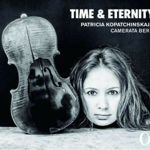 Time & Eternity - Patricia Kopatchinskaja